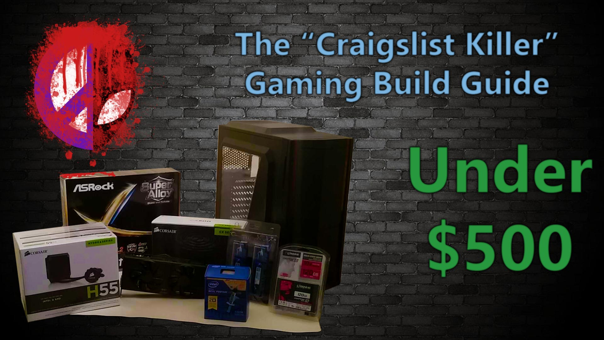 The Craigslist Killer PC Build Guide (Under $500)